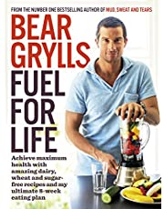Fuel for Life: Achieve maximum health with amazing dairy, wheat and sugar-free recipes and my ultimate 8-week eating plan