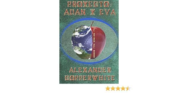 Amazon.com: Proyecto: Adán y Eva (Spanish Edition) eBook: Alexander Copperwhite: Kindle Store