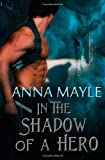 In the Shadow of a Hero, Anna Mayle, 1607353342