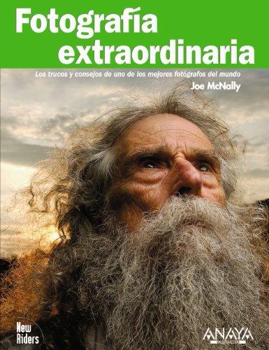 Descargar Libro Fotografía Extraordinaria. Los Trucos Y Consejos De Uno De Los Mejores Fotógrafos Del Mundo Joe Mcnally