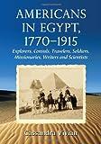 Americans in Egypt, 1770-1915, Cassandra Vivian, 078646304X