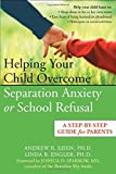 img - for Helping Your Child Overcome Separation Anxiety or School Refusal: A Step-by-Step Guide for Parents by Andrew R. Eisen (2006-06-06) book / textbook / text book