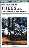 Introduction to Trees of the San Francisco Bay Region, Glenn Keator, 0520230078