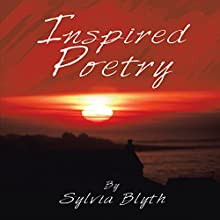 Inspired Poetry Audiobook by Sylvia Blyth Narrated by Joanna Henning
