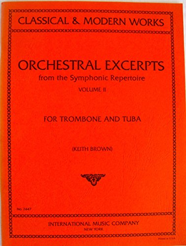 Orchestral Excerpts from the Symphonic Repertoire for Trombone and Tuba, Volume II (Classical & Modern Works)
