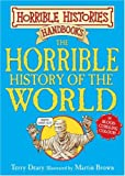 The Horrible History of the World (Horrible Histories Handbooks)