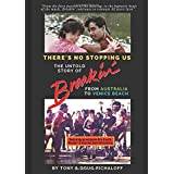 There's No Stopping Us The Untold Story Of Breakin': From Australia To Venice Beach