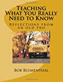 Teaching - What You Really Need to Know, Bob Blumenthal, 1483923479