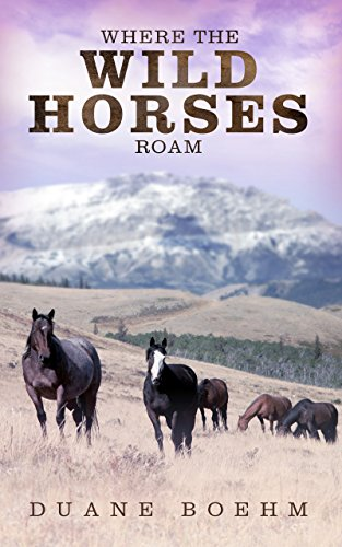 Where the Wild Horses Roam (Wild Horse Westerns) cover