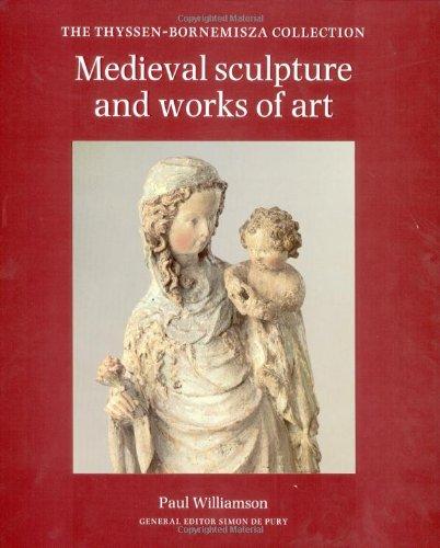 Medieval Sculpture and Works of Art: The Thyssen-Bornemisza - Medieval Sculpture