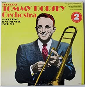 I'm Getting Sentimental Over You: The Original Tommy Dorsey Orchestra
