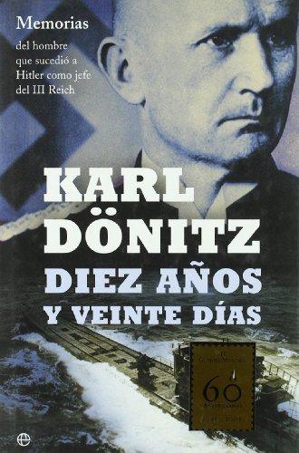 Diez años y veinte dias K. Donitz