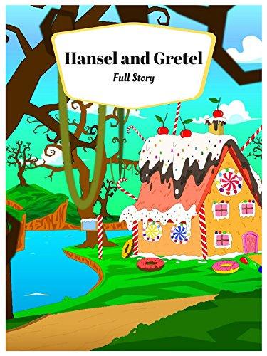 Hansel and Gretel - Full Story