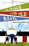 The Trouble with Old Boats, Adrian Morgan, 0713689331