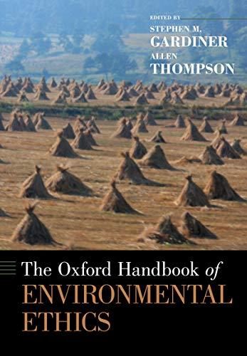 (The Oxford Handbook of Environmental Ethics (Oxford Handbooks))