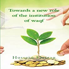 Towards a New Role of the Institution of Waqf Audiobook by Hussein Elasrag Narrated by sangita chauhan