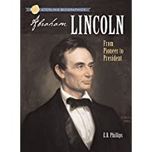 Sterling Biographies®: Abraham Lincoln: From Pioneer to President
