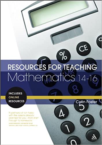 Resources for Teaching Mathematics: 14-16: Colin Foster ...