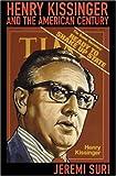 Henry Kissinger and the American Century, Jeremi Suri, 0674025792
