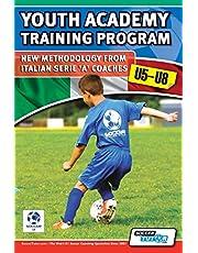 Youth Academy Training Program U5-U8 - New Methodology from Italian Serie 'A' Coaches'