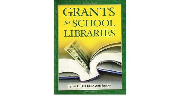 Amazoncom Grants For School Libraries 9781591580799 Sylvia D