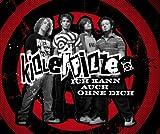 Killerpilze - Ich Kann Auch Ohne Dich
