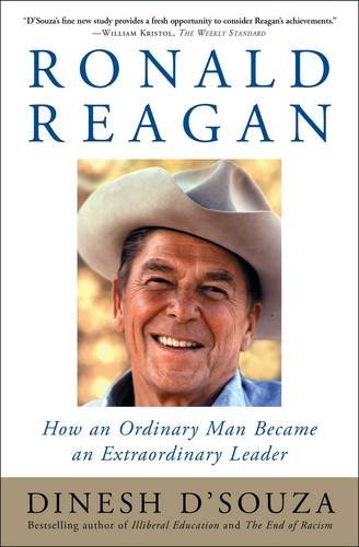 Book cover from Ronald Reagan: How an Ordinary Man Became an Extraordinary Leader by Dinesh DSouza