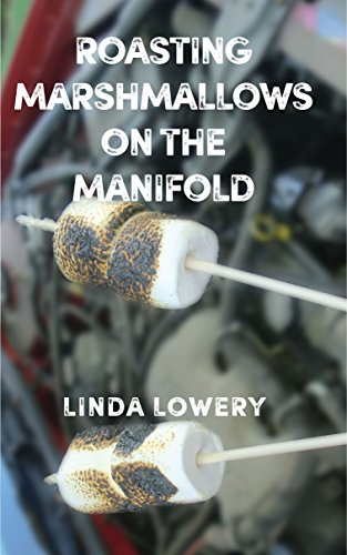 Roasting Marshmallows on the Manifold by [Lowery, Linda]