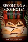 Becoming a Footnote, Sanford F. Schram, 1438447752