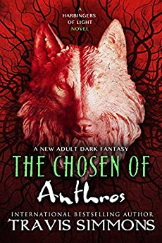 The Chosen of Anthros (The Harbingers of Light Book 4) by [Simmons, Travis]