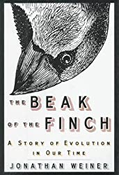 The Beak of the Finch: A Story of Evolution in Our Time by Jonathan Weiner (1994-05-03)