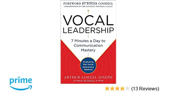 Vocal Leadership 7 Minutes A Day To Communication Mastery With Foreword By Roger Goodell 9780071807715 Books Amazon