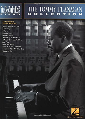 - The Tommy Flanagan Collection: Piano Transcriptions (Artist Transcriptions)