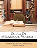 Cours de Mécanique, Gaston Darboux and Theodore Despeyrous, 1148387331