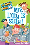 Mrs. Lilly Is Silly!, Dan Gutman, 0061969206