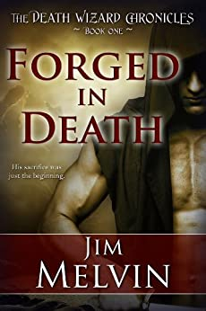 Forged in Death (The Death Wizard Chronicles Book 1) by [Melvin, Jim]
