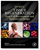 In Situ Tissue Regeneration: Host Cell Recruitment and Biomaterial Design