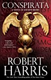 img - for Conspirata: A Novel of Ancient Rome by Robert Harris (2011-02-01) book / textbook / text book