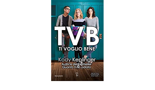 Amazon TVB Ti Voglio Bene ENewton Narrativa Italian Edition EBook Kody Keplinger Kindle Store