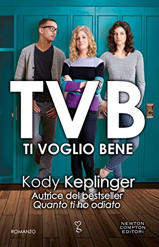 TVB Ti Voglio Bene ENewton Narrativa Italian Edition By Keplinger
