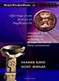 Offerings from Kenya to Anglicanism, Kings, Graham and Morgan, Geoff, 1607243997