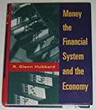 Money, the Finacial System, and the Economy, Hubbard, R. Glenn, 0201547082