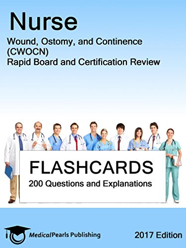 Nurse Wound, Ostomy, and Continence (CWOCN): Rapid Board - Wound Certification
