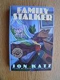 The Family Stalker, Jon Katz, 0385469039