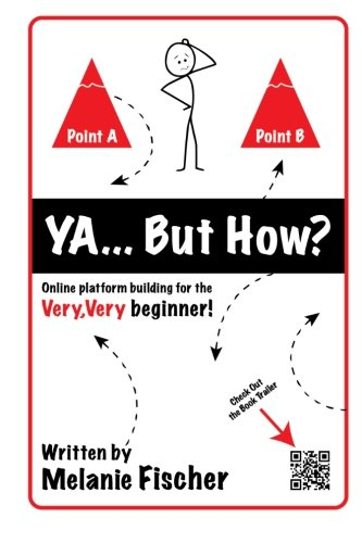 Download Ya...But How?: Online platform building for the Very, Very beginner! ebook