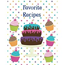"Favorite Recipes: - A Blank Cookbook Journal for Kids and Adults - Layer Cake & Cupcake with Cherry on Top, 11"" x 8.5"", Sturdy Paperback Cover, Perfect Bound, Glossy Cover - Made in USA"