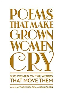 Poems That Make Grown Women Cry by [Holden, Anthony, Holden, Ben]