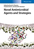 Novel Antimicrobial Agents and Strategies, , 3527336389