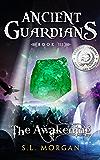 Ancient Guardians: The Awakening (Ancient Guardian Series, Book 3) (Volume 3) (Ancient Guardians Supernatural Romance Series)