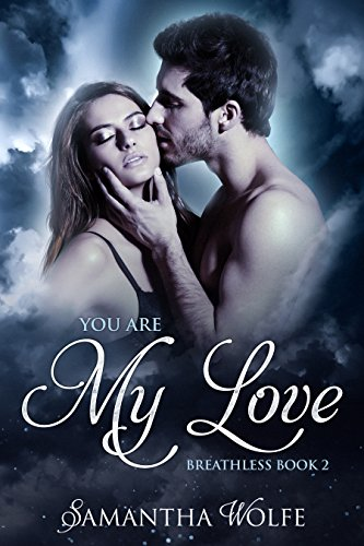 You Are My Love Breathless Book 2 Kindle Edition By Samantha